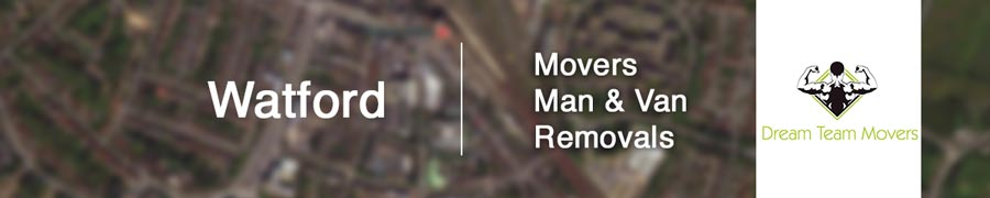 Removals Watford - Movers, Man and Van Removals - Dream Team Movers